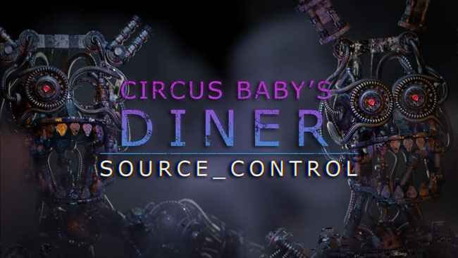 Circus Baby's Diner: SOURCE-CONTROL Free Download
