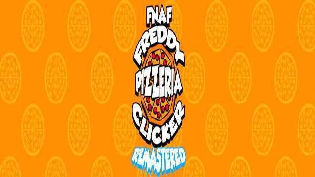 FNaF: Freddy Pizzeria Clicker REMASTERED Free Download