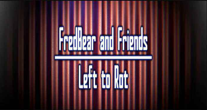 FredBear and Friends: Left to Rot Free Download