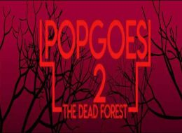 POPGOES 2: The Dead Forest Free Download