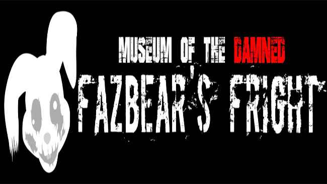 Museum of the Damned: Fazbear's Fright Free Download